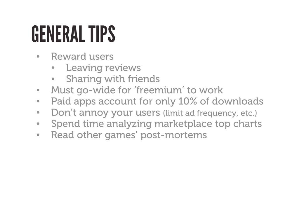 GENERAL TIPS • Reward users • Leaving reviews •...