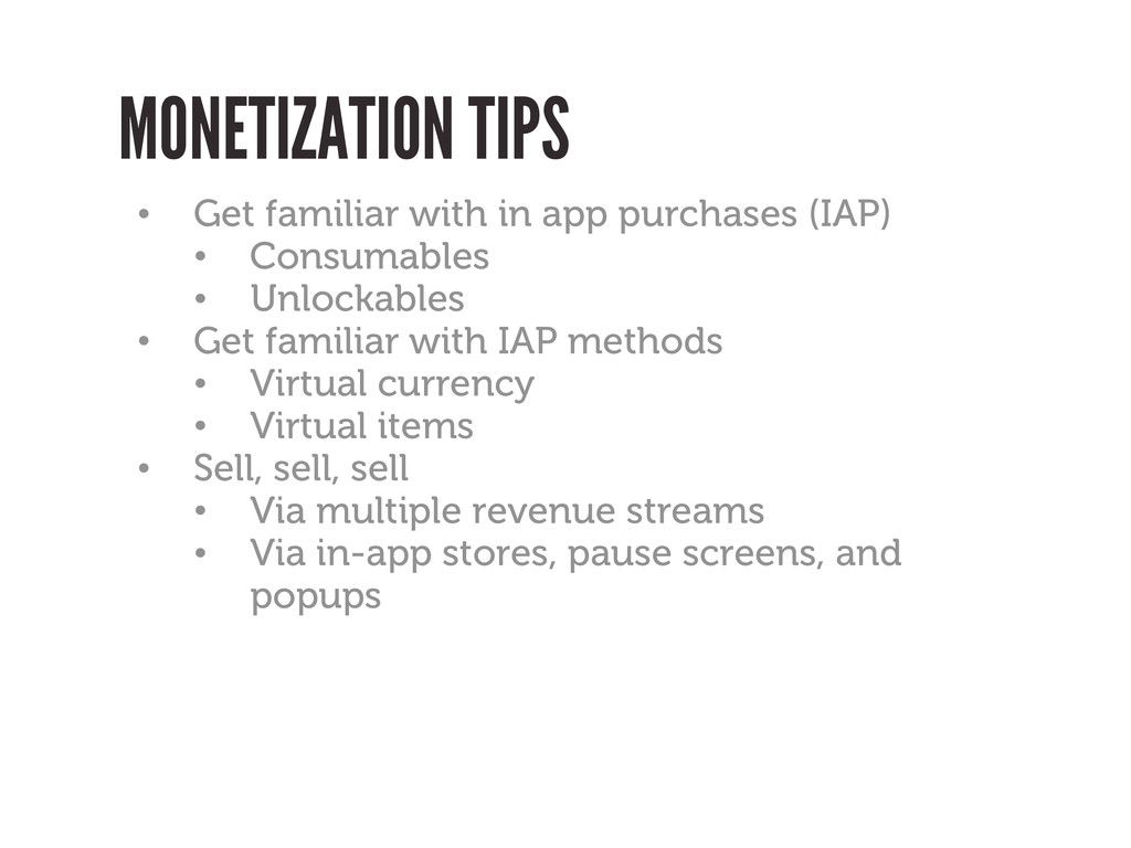 MONETIZATION TIPS • Get familiar with in app pu...