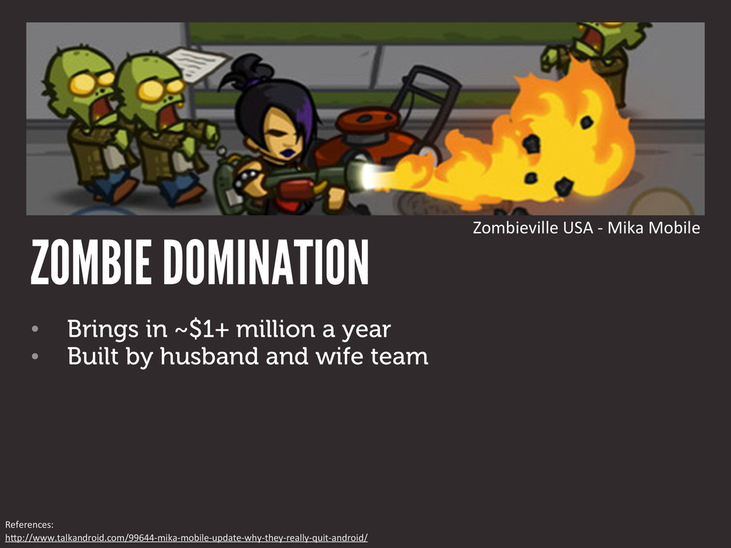 ZOMBIE DOMINATION • Brings in ~$1+ million a ye...