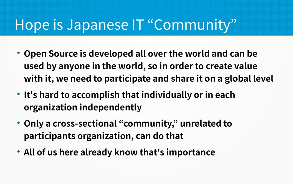 """Hope is Japanese IT """"Community"""" ● Open Source i..."""