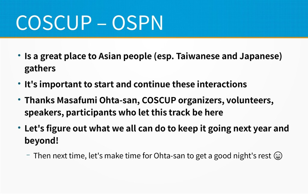 COSCUP – OSPN ● Is a great place to Asian peopl...