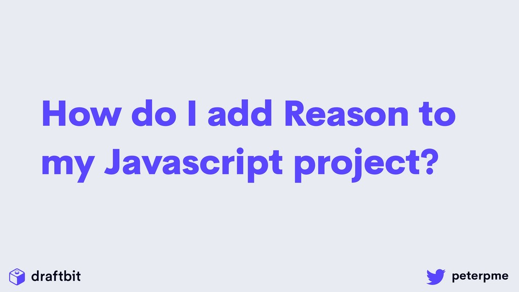 How do I add Reason to my Javascript project?