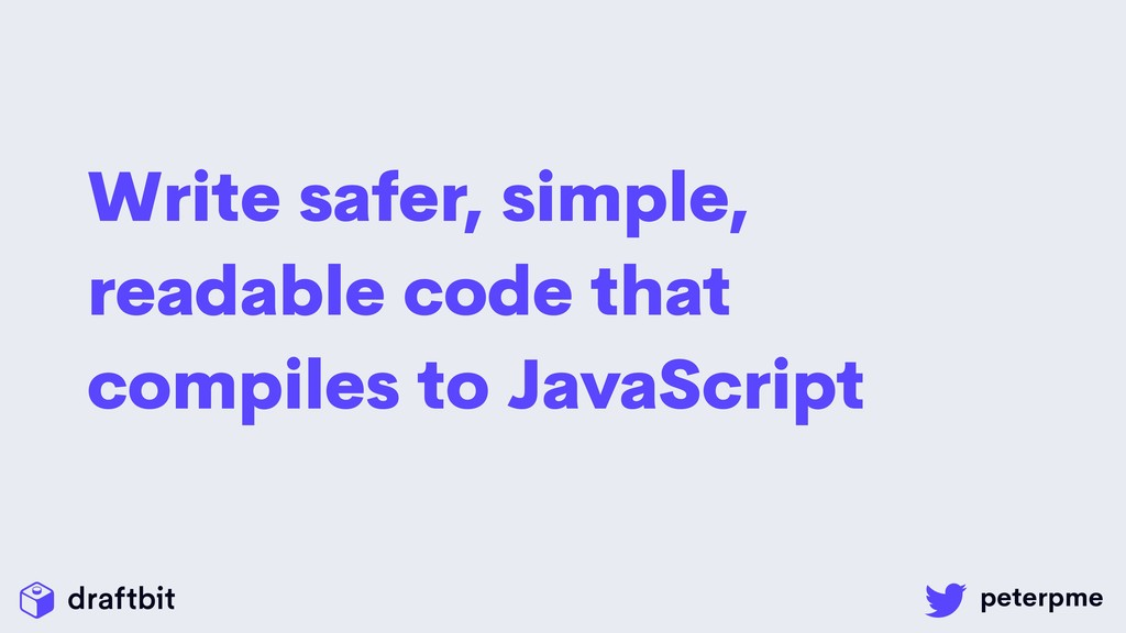 Write safer, simple, readable code that compile...