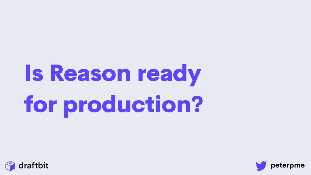 Is Reason ready for production?