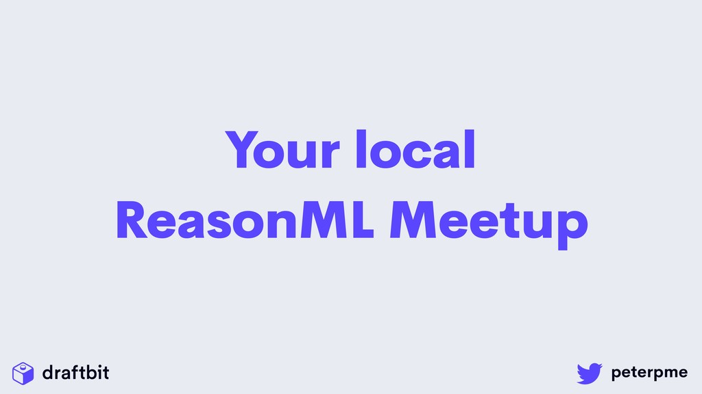 Your local ReasonML Meetup
