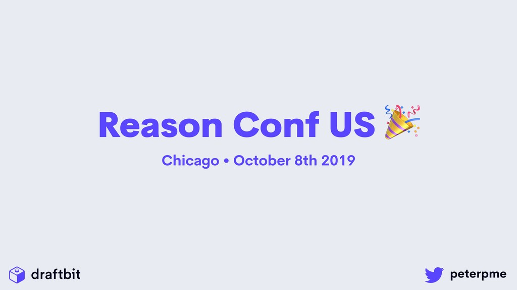 Reason Conf US  Chicago • October 8th 2019