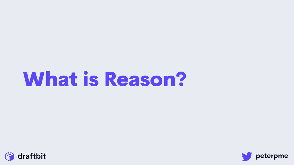 What is Reason?