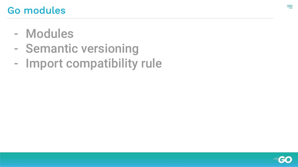 - Modules - Semantic versioning - Import compat...