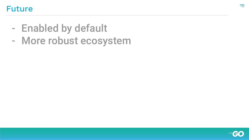 - Enabled by default - More robust ecosystem Fu...