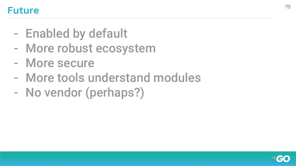 - Enabled by default - More robust ecosystem - ...