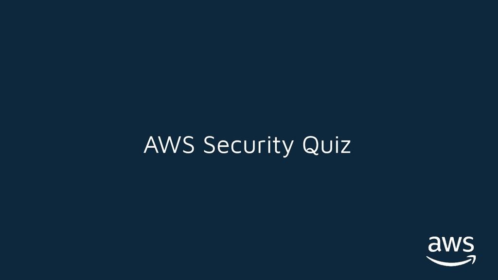 AWS Security Quiz