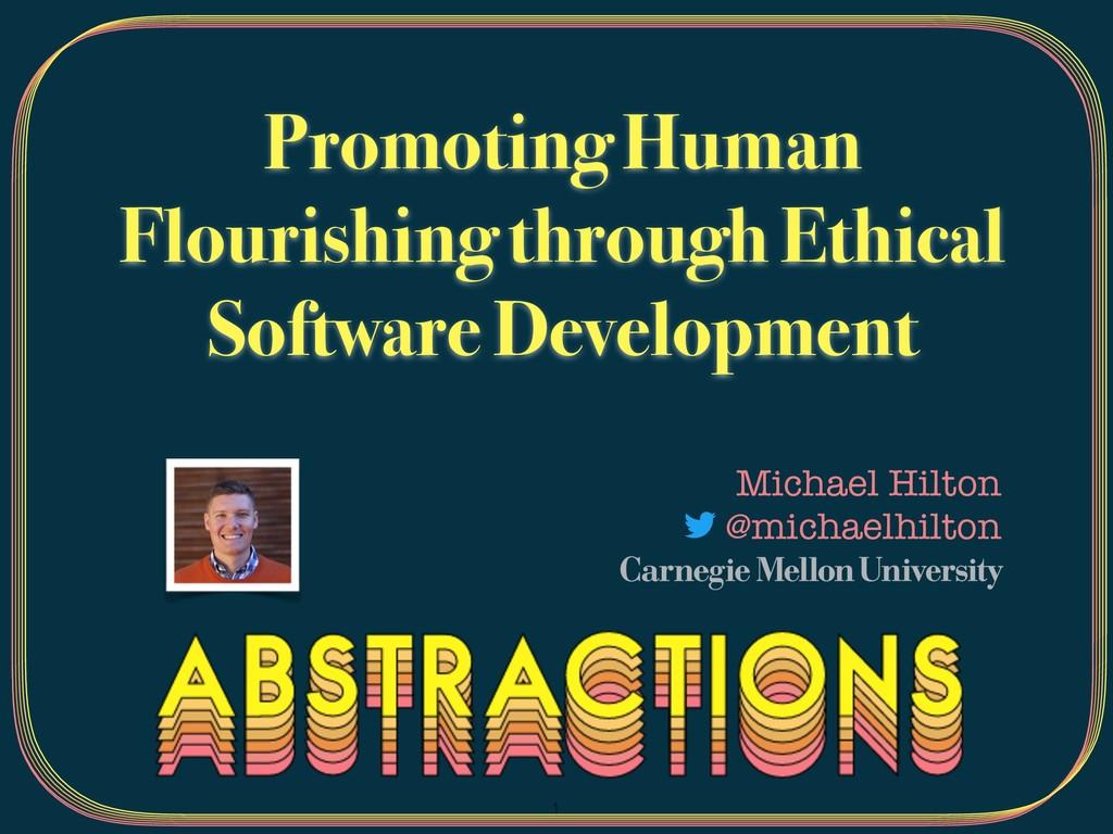 Promoting Human Flourishing through Ethical Sof...