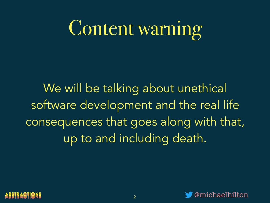 Content warning We will be talking about unethi...