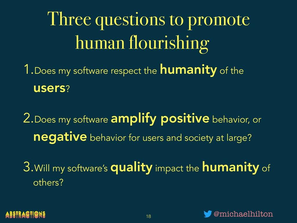 Three questions to promote human flourishing 1....