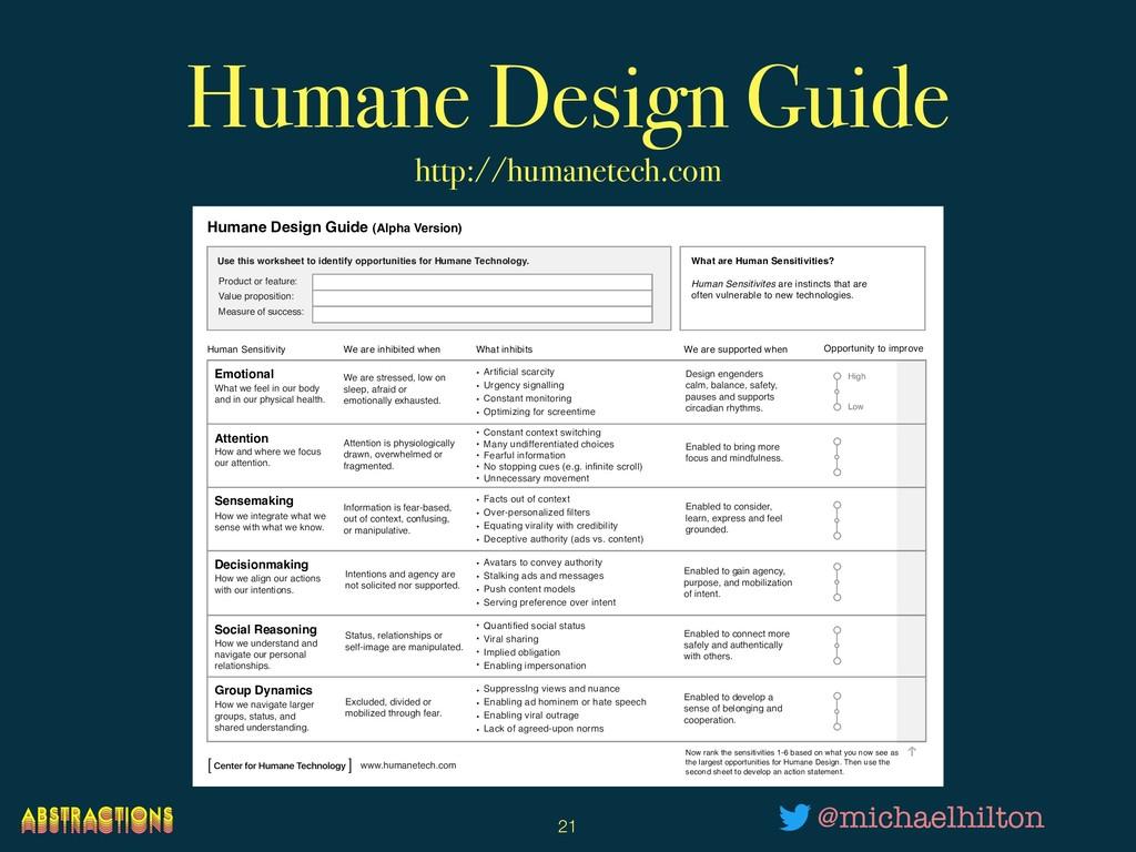 Humane Design Guide http://humanetech.com !21 @...
