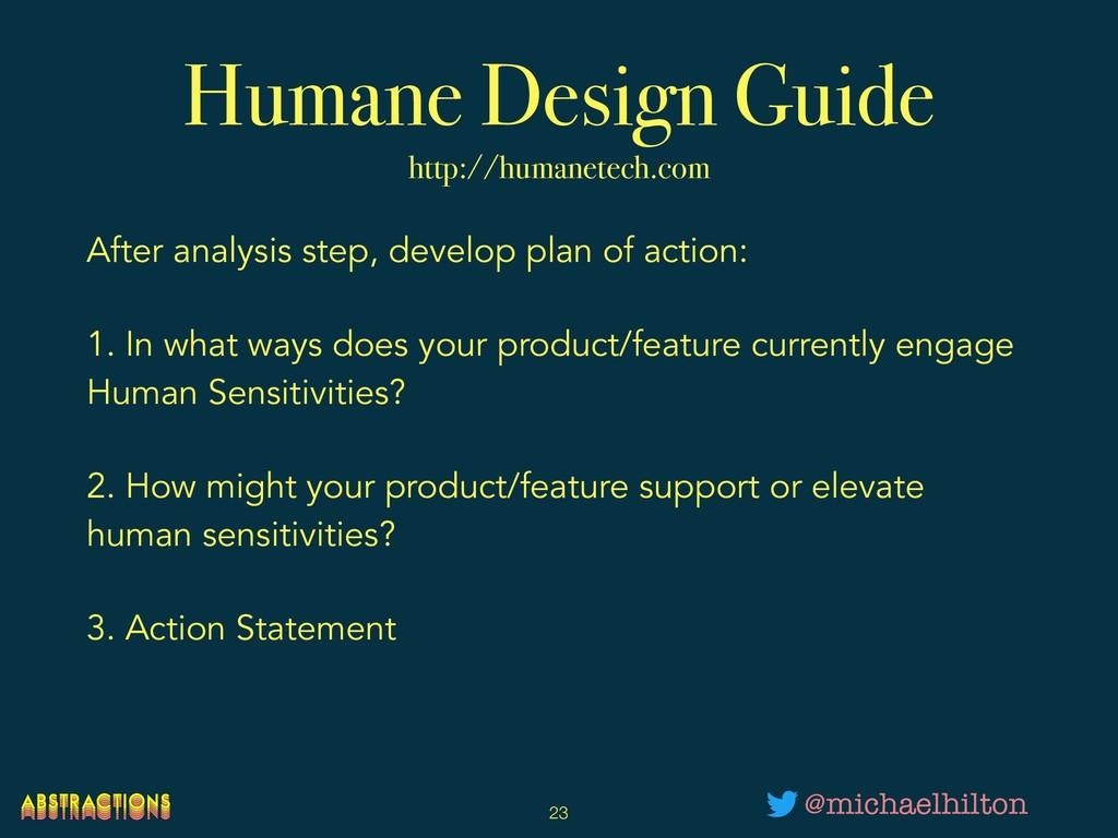 Humane Design Guide http://humanetech.com After...