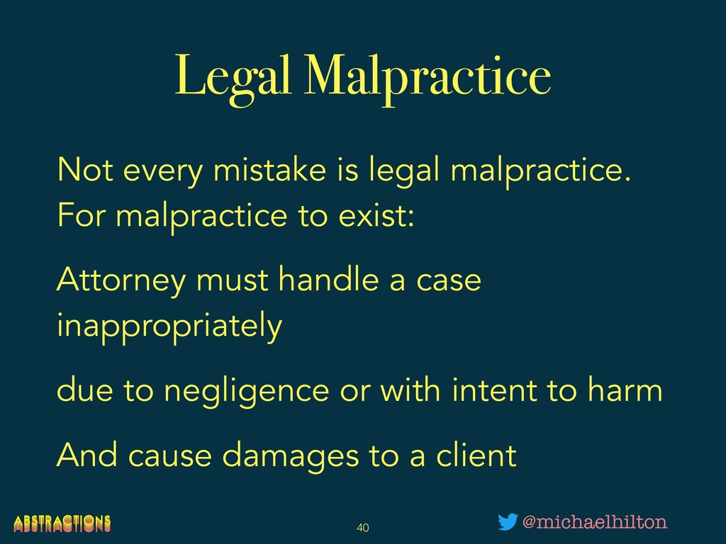 Legal Malpractice Not every mistake is legal ma...