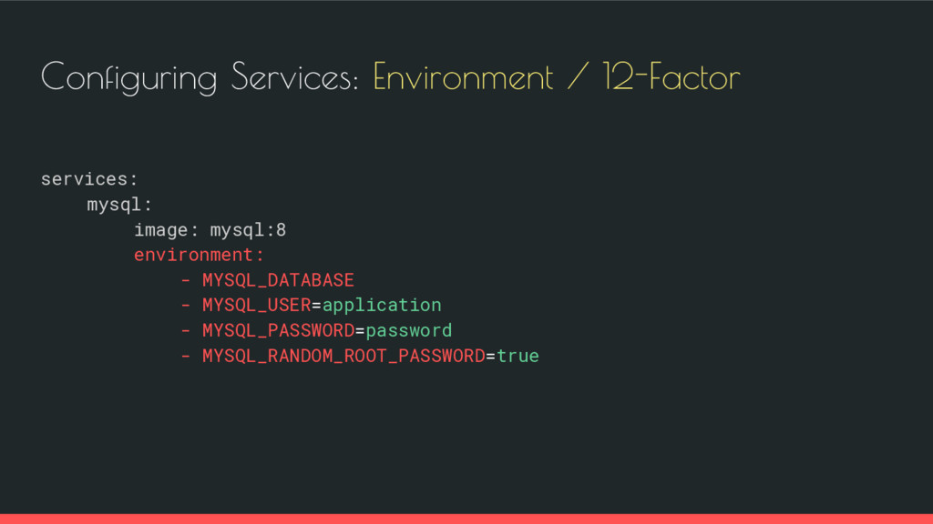 Configuring Services: Environment / 12-Factor s...