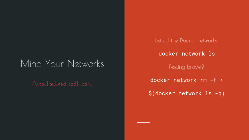 List all the Docker networks: docker network ls...