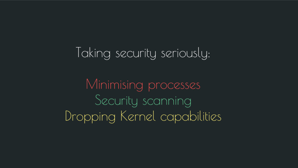 Taking security seriously: Minimising processes...