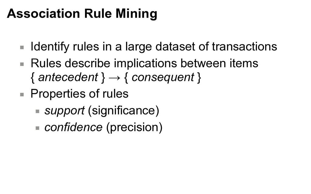 Association Rule Mining ▪ Identify rules in a l...
