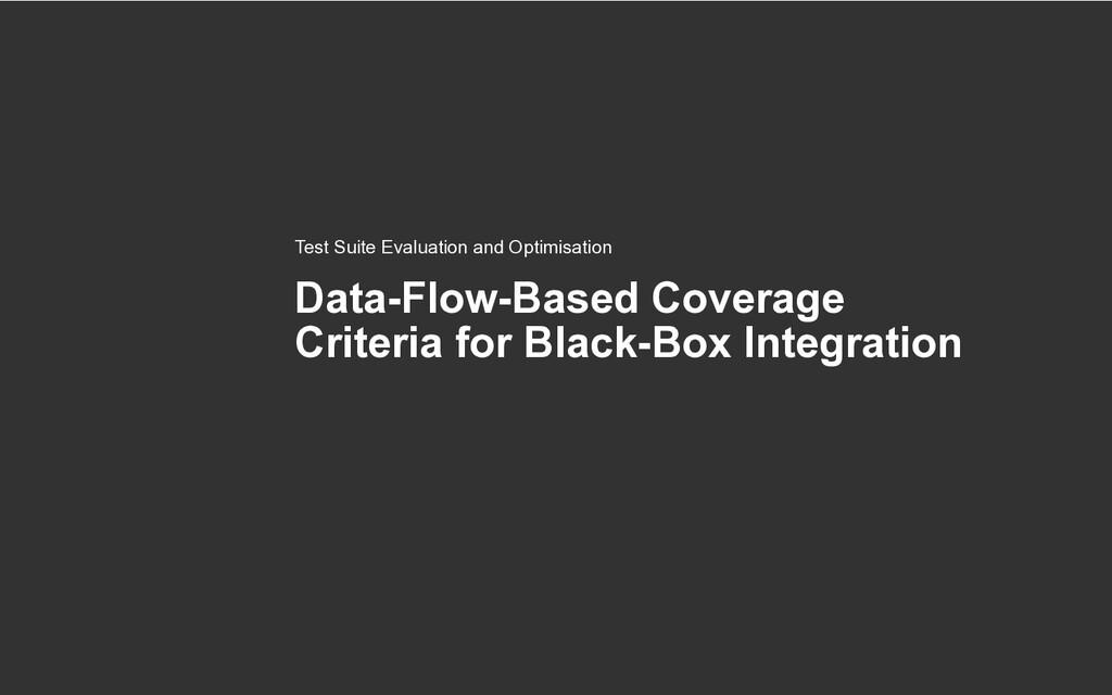 Data-Flow-Based Coverage Criteria for Black-Box...