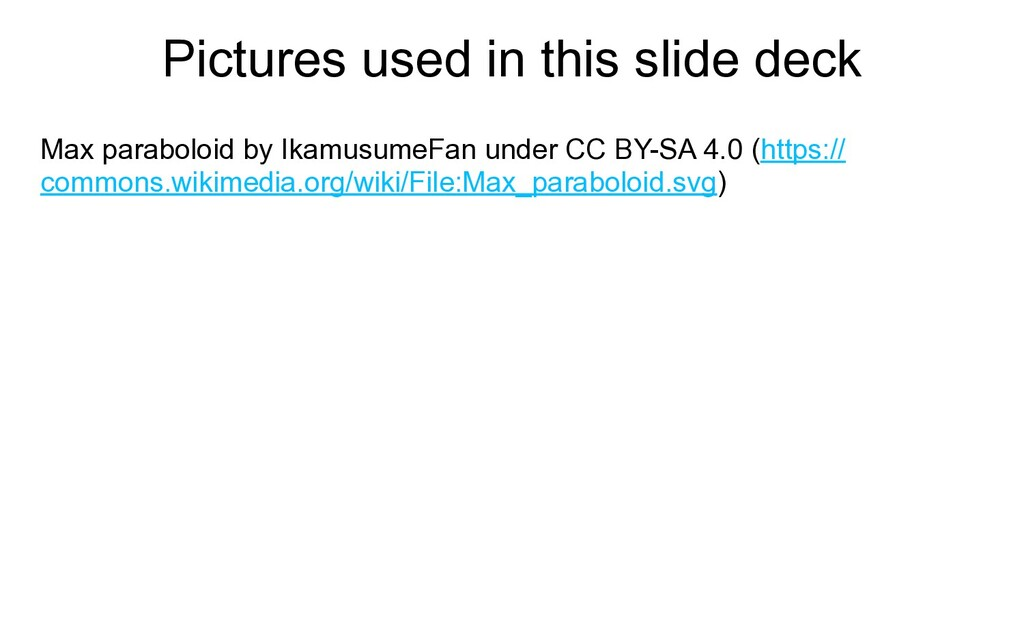 Pictures used in this slide deck Max paraboloid...