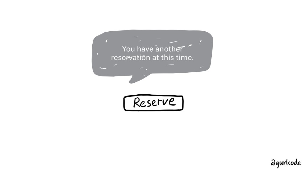 You have another reservation at this time. @gur...