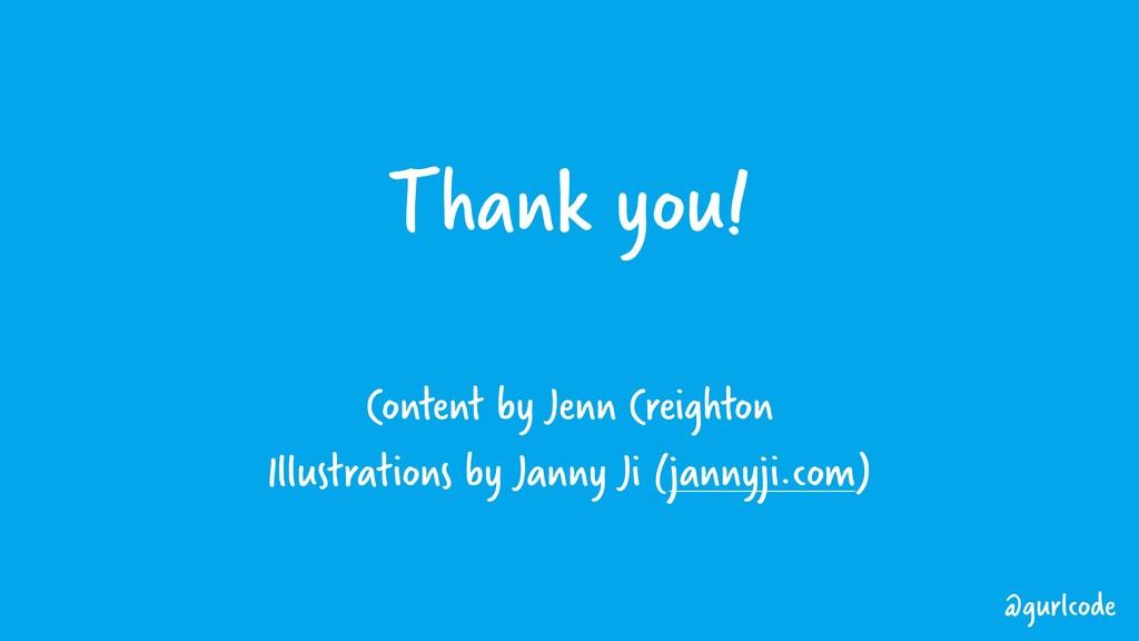 Thank you! Content by Jenn Creighton Illustrati...