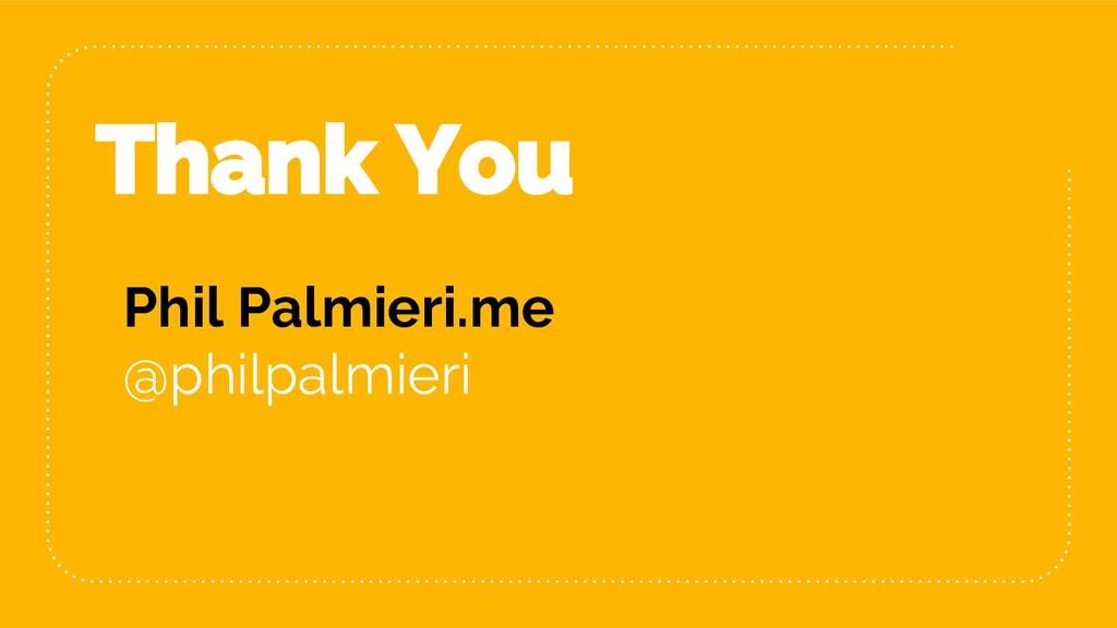 Phil Palmieri.me @philpalmieri