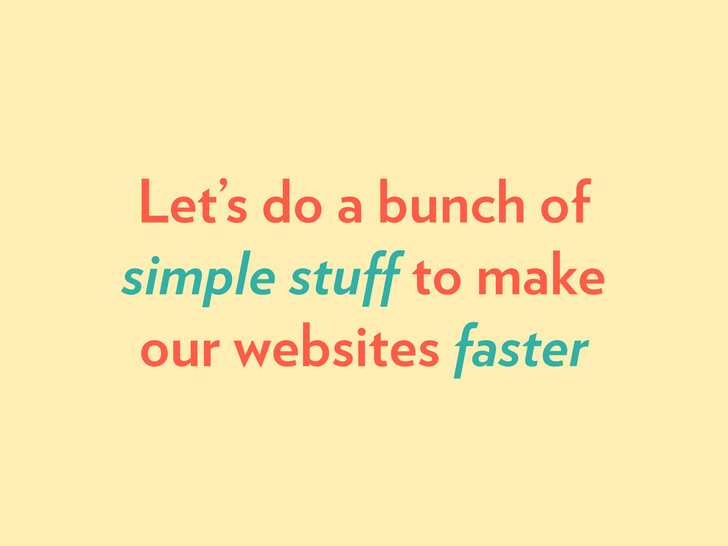 Let's do a bunch of simple stuff to make our web...
