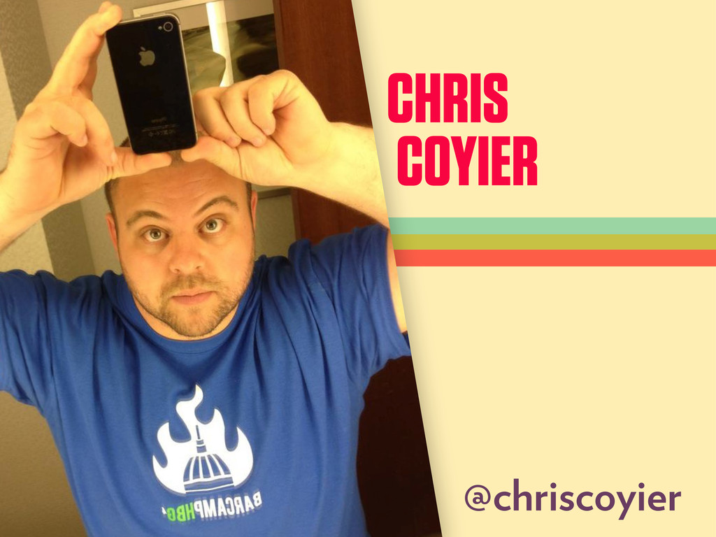 CHRIS COYIER @chriscoyier