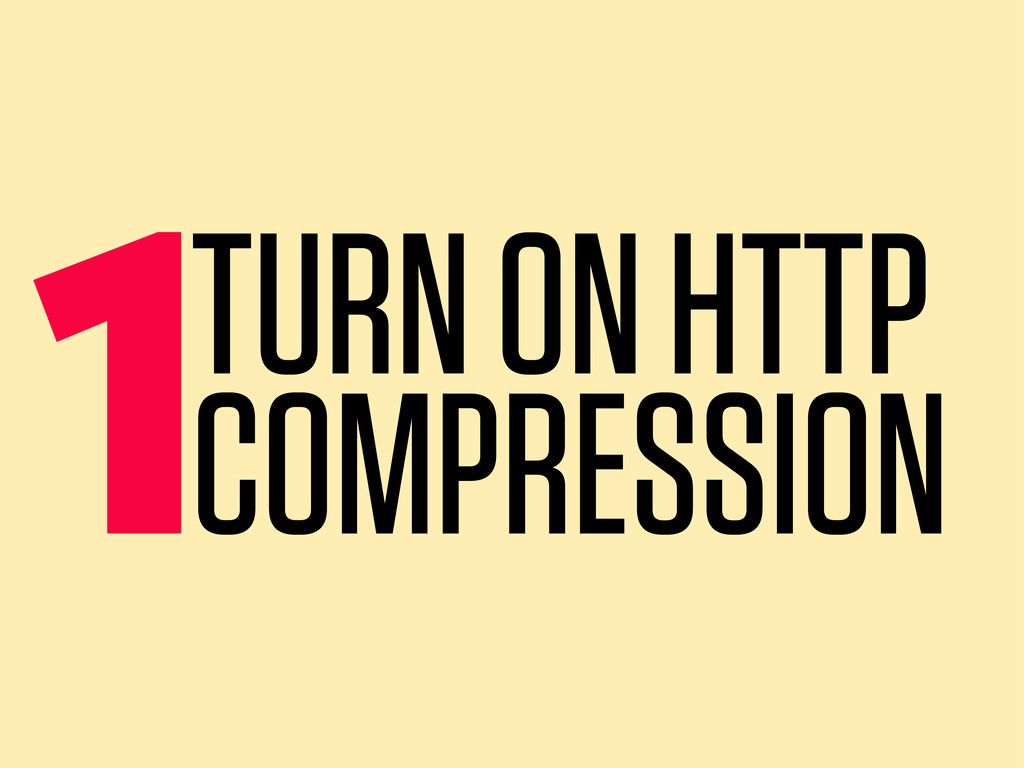 1TURN ON HTTP COMPRESSION