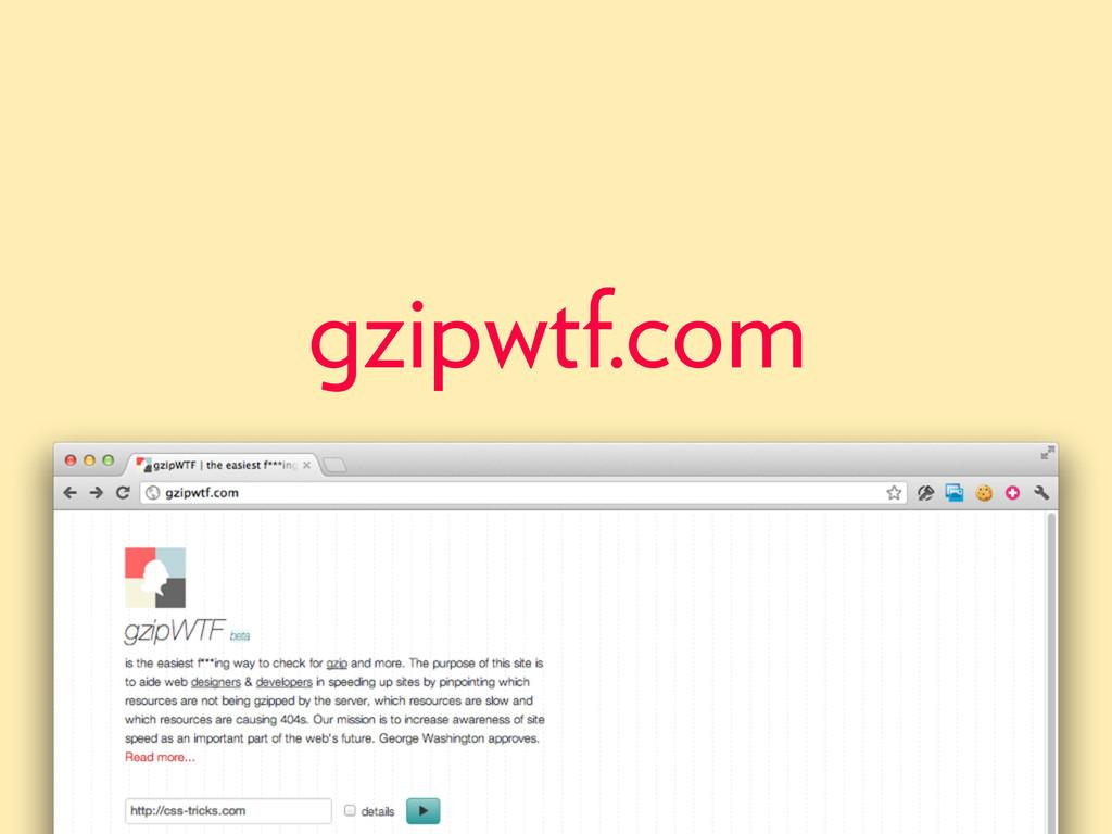 gzipwtf.com
