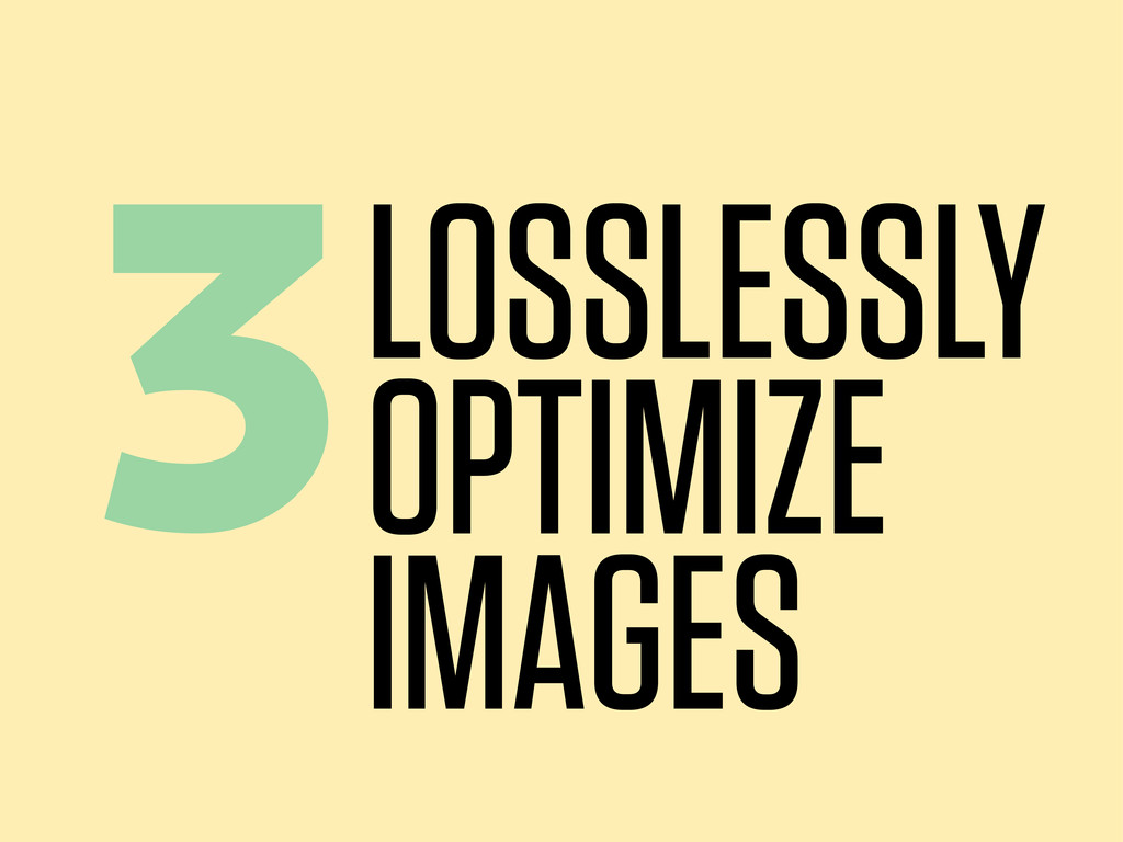 3LOSSLESSLY OPTIMIZE IMAGES