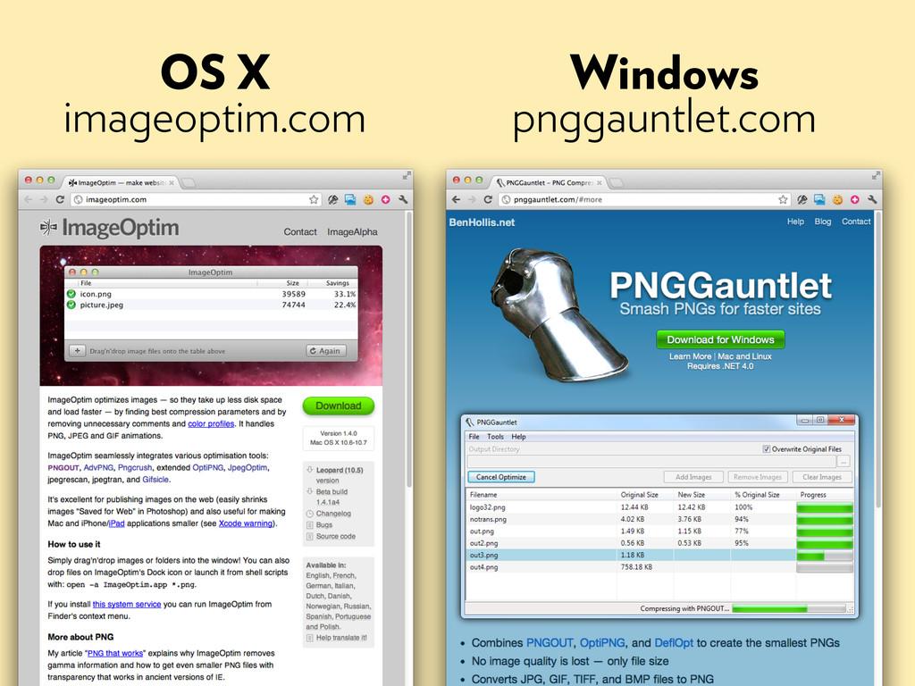 OS X imageoptim.com Windows pnggauntlet.com
