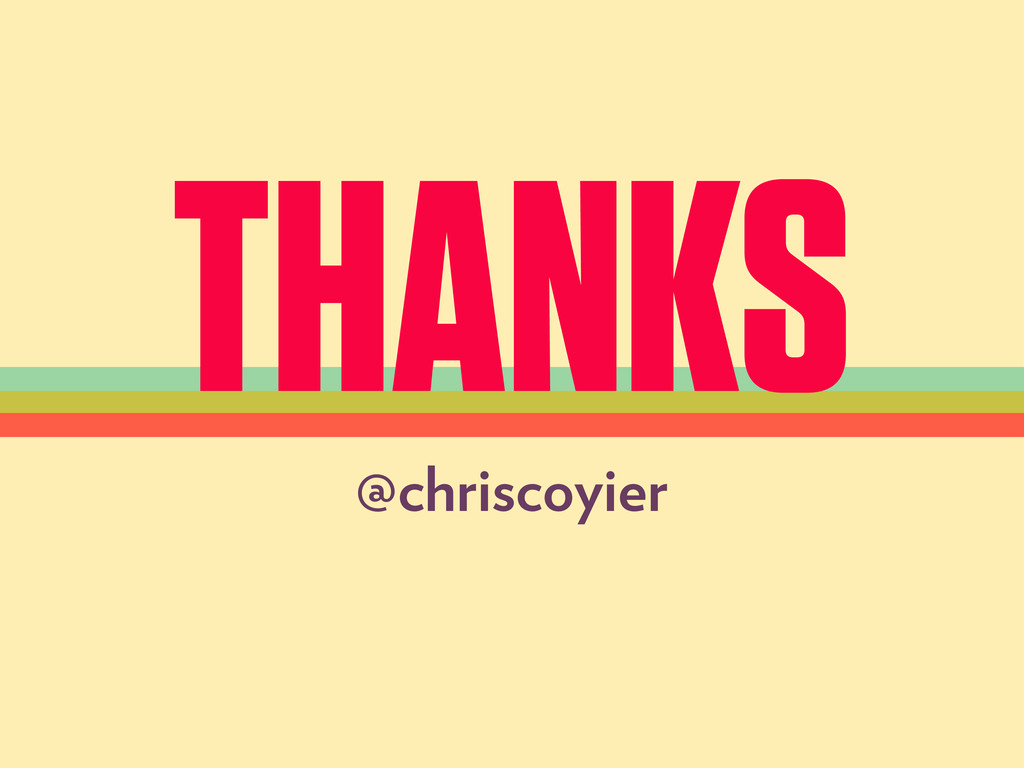 THANKS @chriscoyier
