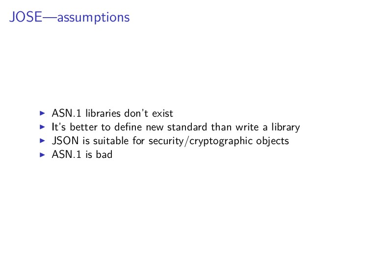 JOSE—assumptions ASN.1 libraries don't exist It...