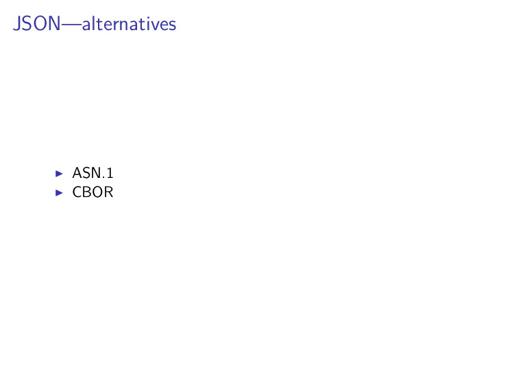JSON—alternatives ASN.1 CBOR