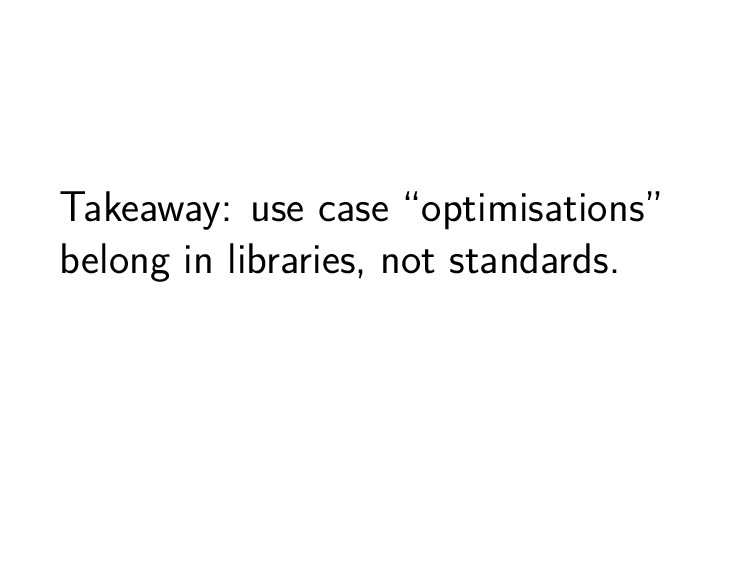 "Takeaway: use case ""optimisations"" belong in li..."