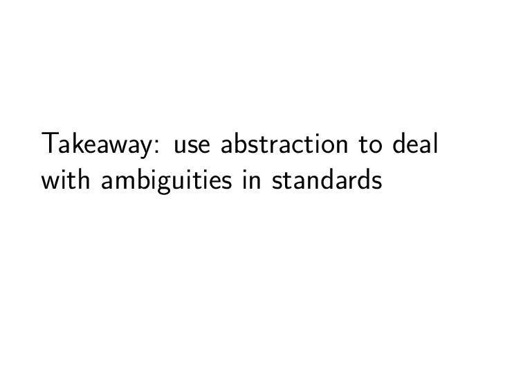 Takeaway: use abstraction to deal with ambiguit...