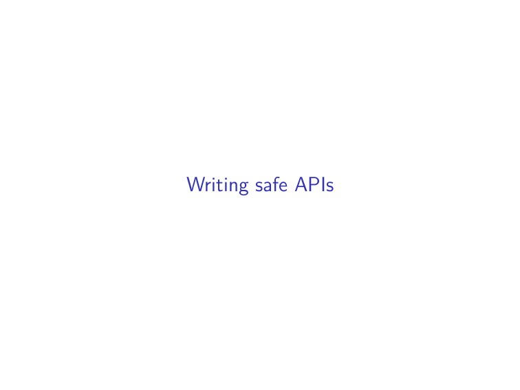 Writing safe APIs