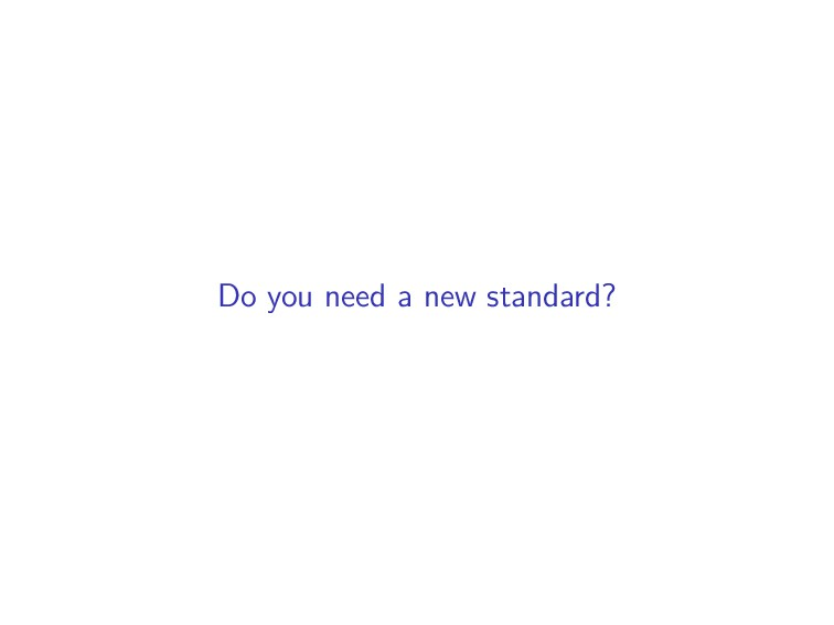 Do you need a new standard?