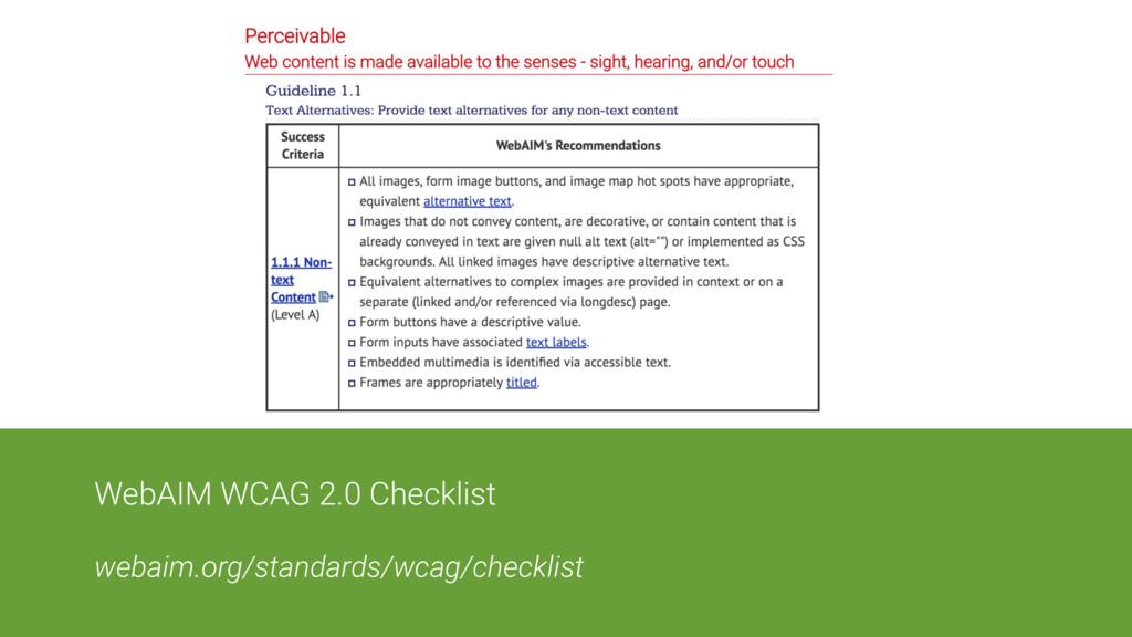WebAIM WCAG 2.0 Checklist webaim.org/standards/...