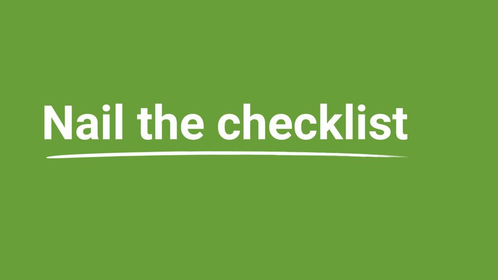Nail the checklist