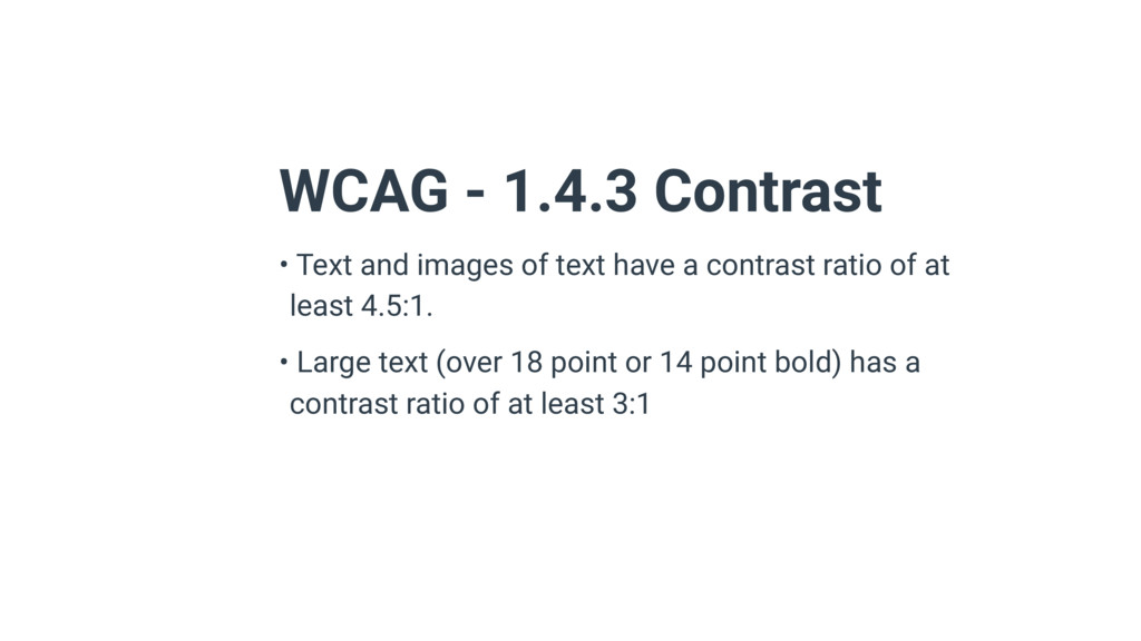 WCAG - 1.4.3 Contrast • Text and images of text...