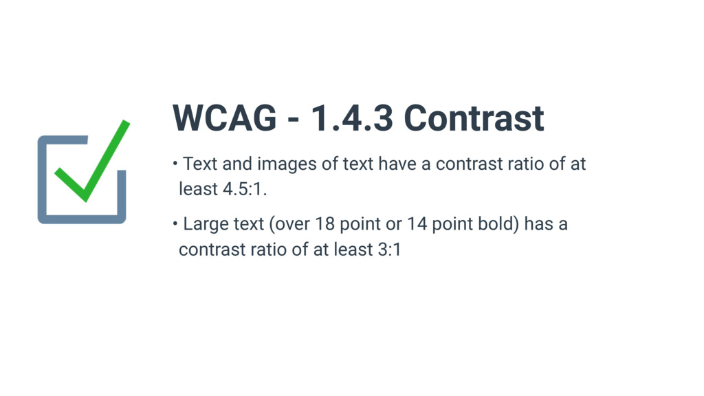 • Text and images of text have a contrast ratio...