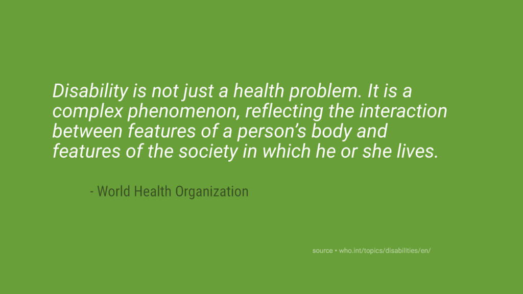 Disability is not just a health problem. It is ...