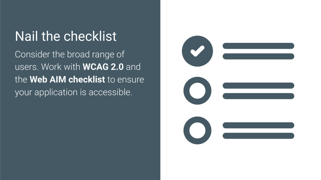 Nail the checklist Consider the broad range of ...