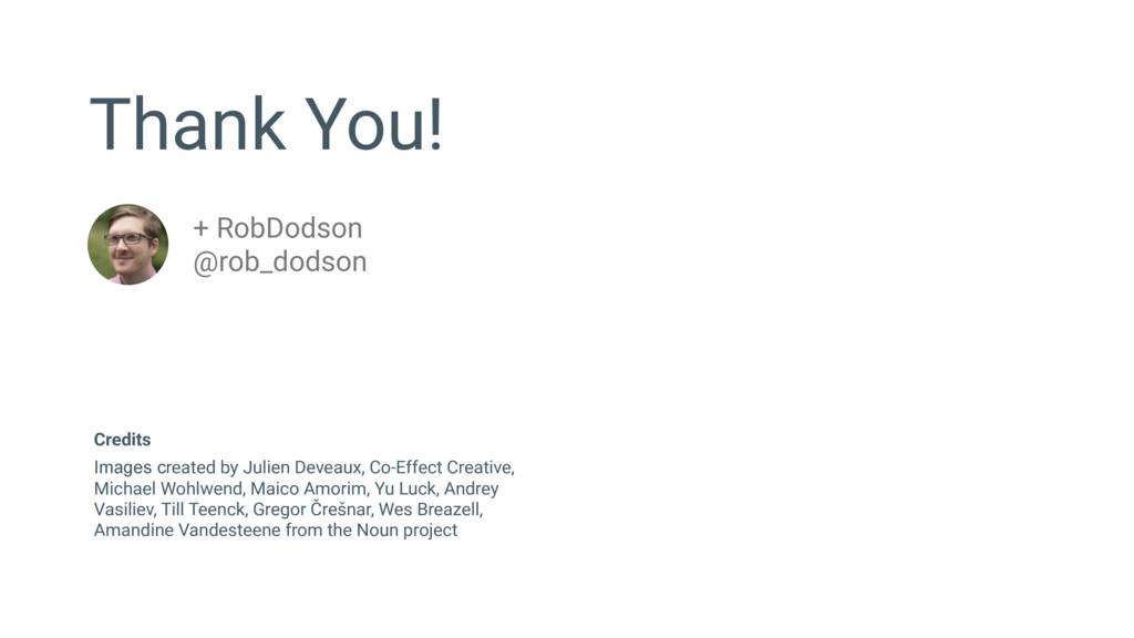 Thank You! + RobDodson @rob_dodson Images creat...